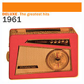 Deluxe: The Greatest Hits - 1961 von Various Artists