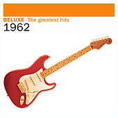 Deluxe: The Greatest Hits – 1962 von Various Artists