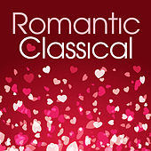 Romantic Classical von Various Artists