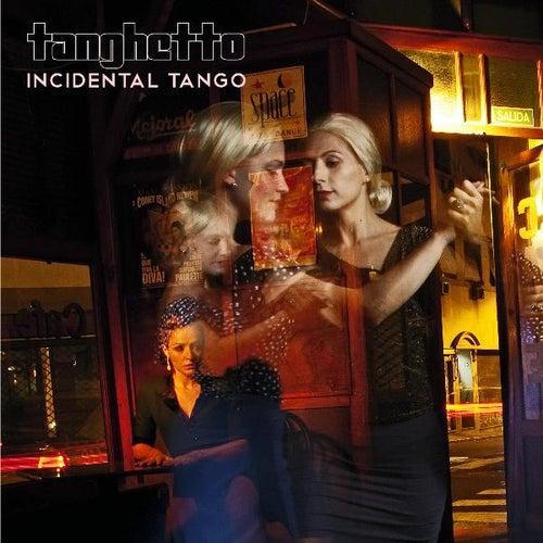 Incidental Tango by Tanghetto