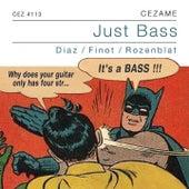 Just Bass by Daniel Diaz, Daniel Finot, Arnaud Rozenblat