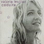 Caldeira by Valerie Leulliot