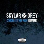 C'mon Let Me Ride by Skylar Grey