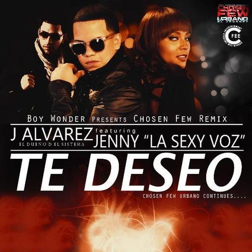 Te Deseo (Chosen Few Remix) [feat. Jenny 'La Sexy Voz'] by J. Alvarez