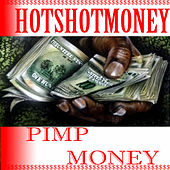 Pimp Money by HotshotMoney