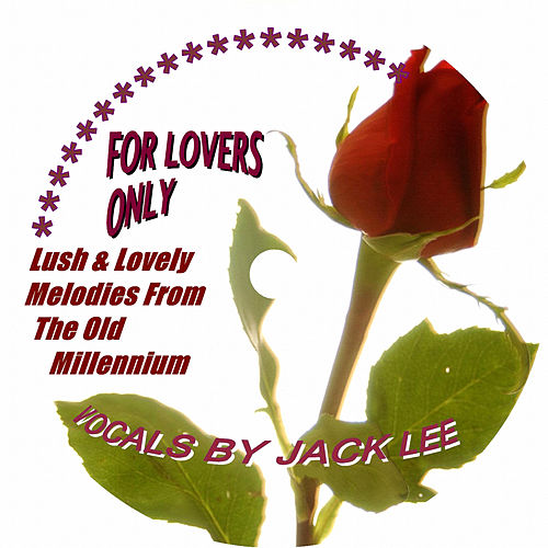 For Lovers Only by Jack Lee