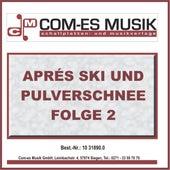 Aprés Ski und Pulverschnee (Folge 2) von Various Artists