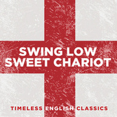 Swing Low, Sweet Chariot: Timeless English Classics von Various Artists