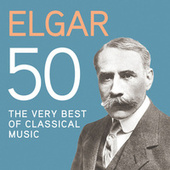 Elgar 50, The Very Best Of Classical Music von Various Artists