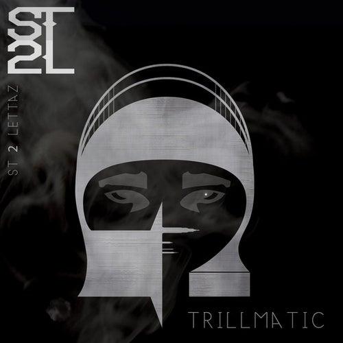 Trillmatic Maxi - Single by S.T. 2 Lettaz