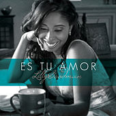 Es Tu Amor - Single de Lilly Goodman