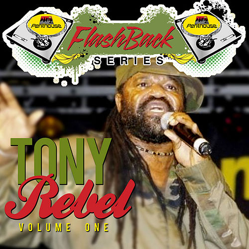 Penthouse Flashback Series (Tony Rebel) Vol. 1 by Tony Rebel