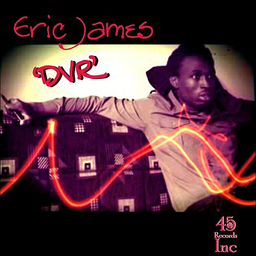 D V R by Eric James