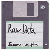 The Raw Data by Jameson White