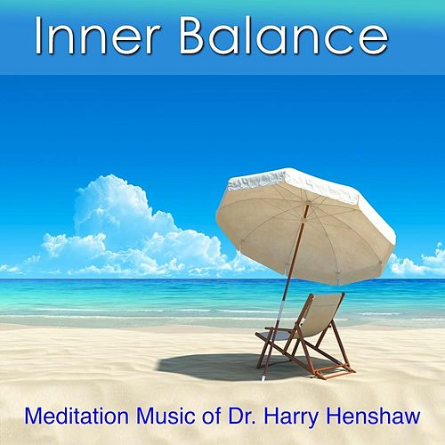 Inner Balance by Dr. Harry Henshaw