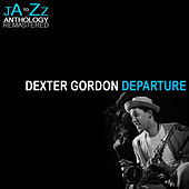 Departure:The Best of Dexter Gordon von Dexter Gordon