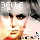Sisters Anthem Remixes Part 2 by Belle