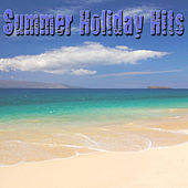 Summer Holiday Hits by Various Artists