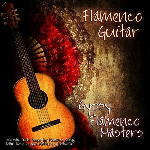 Flamenco Guitar - Beautiful World Guitar Music for Dining, Beach Spa, Lounge Ambience, Classical & Steel String Guitar Chill Out by Gypsy Flamenco Masters