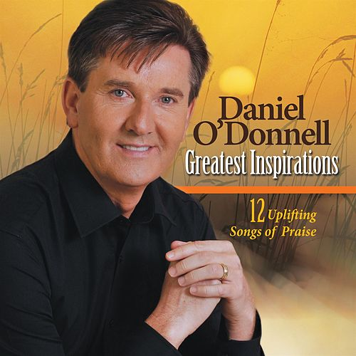 Greatest Inspirations by Daniel O'Donnell