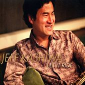 Let It Ride von Jeff Kashiwa