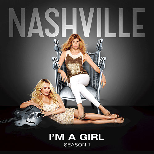 I'm A Girl by Nashville Cast