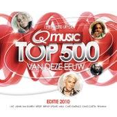 Qmusic Top 500 (van deze Eeuw) editie 2010 van Various Artists
