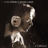 ...E No Entanto É Preciso Cantar von Carlos Lyra