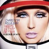 Keeps Gettin' Better: A Decade of Hits de Christina Aguilera