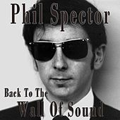 Phil Spector - Back to Wall of Sound de Various Artists