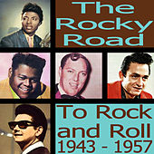 The Rocky Road to Rock'n'Roll 1943-1957 de Various Artists
