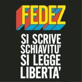 Si scrive schiavitù si legge libertà di Fedez