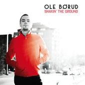 Shakin' the Ground by Ole Borud