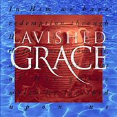Lavished Grace by Grace Community Church