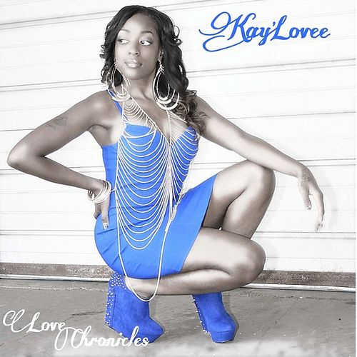 Love Chronicles by Kay Lovee