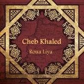 Roua Liya by Khaled (Rai)