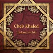 Loukane nechki by Khaled (Rai)