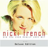 Did You Ever Really Love Me? (Deluxe Edition) by Nicki French