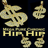 Mega Pure Chronic Hip Hop (The Ultimate Hip Hop Collection) de Various Artists