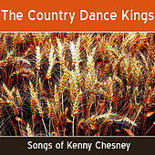 The Songs of Kenny Chesney by Country Dance Kings