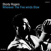 Wherever the Five Winds Blow - EP di Shorty Rogers