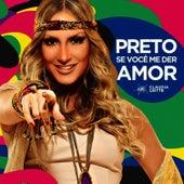 Preto, Se Você Me Der Amor - Single de Claudia Leitte