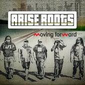 Moving Forward de Arise Roots