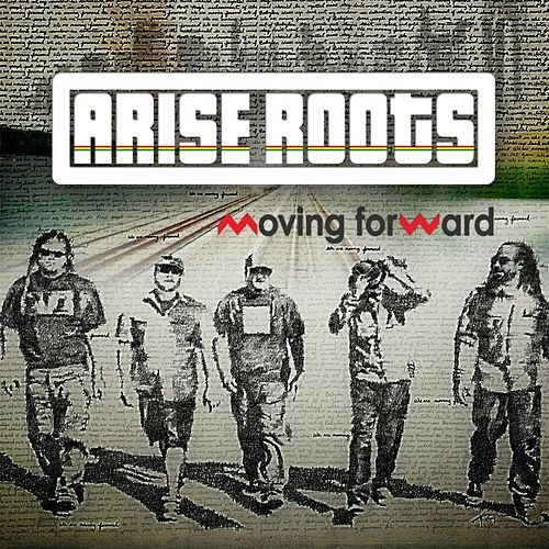 Moving Forward by Arise Roots