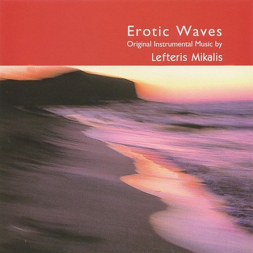 Erotic Waves by Lefteris Mikalis