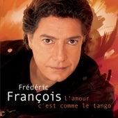 L'amour C'est Comme Le Tango de Frédéric François