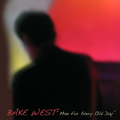 Man for Every Old Day by Bake West