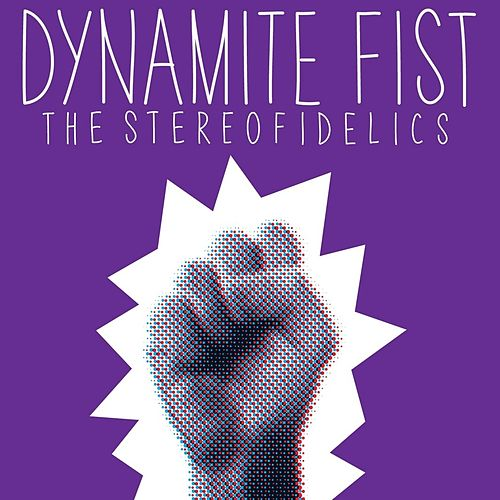 Dynamite Fist by The Stereofidelics