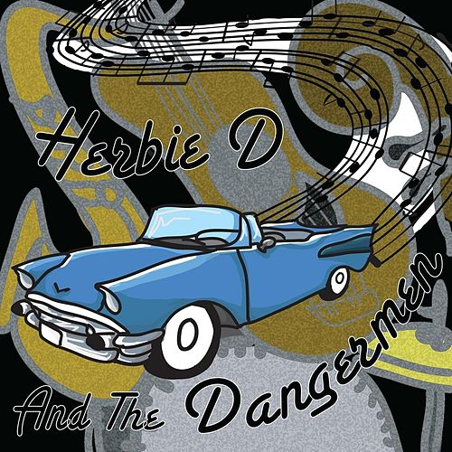Herbie D and the Dangermen - EP by Herbie D and the Dangermen