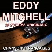 Chansons françaises (20 succès originaux) de Eddy Mitchell